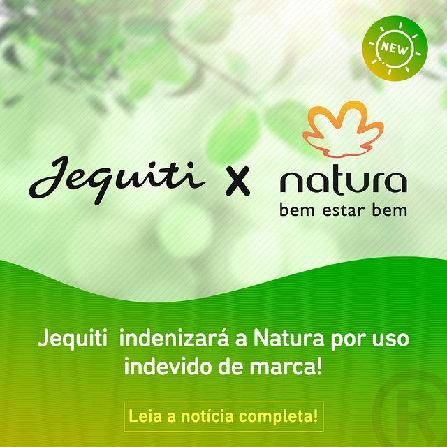 Jequiti indenizará a Natura por uso indevido de marca!